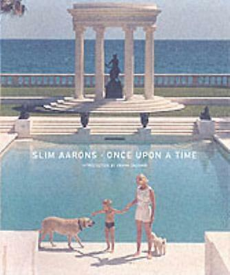 Slim Aarons: Once Upon a Time (Hardcover), Aarons, Slim, Zachary,...