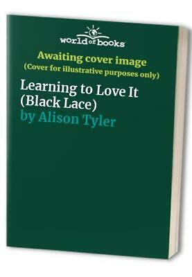 Learning To Love It (Black Lace) by Tyler, Alison Paperback Book The Cheap Fast