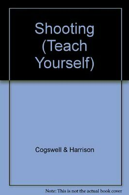 Shooting (Teach Yourself) by Cogswell & Harrison Hardback Book The Cheap Fast