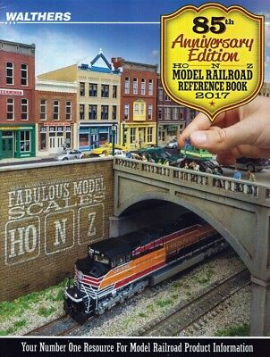Walthers 2017 85th Anniversary Edition HO/N/Z Model Railroad Reference Book C...