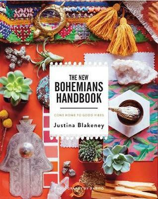 The New Bohemians Handbook: Come Home to Good Vibes by Justina Blakeney Hardcove