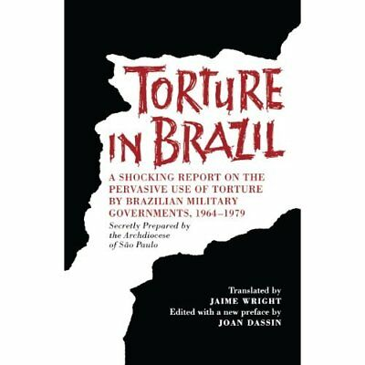 Torture in Brazil: A Shocking Report on the Pervasive U - Paperback NEW Archdioc