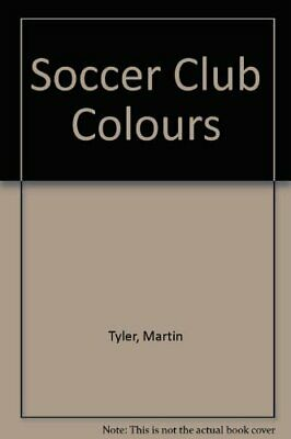 Soccer Club Colours by Tyler, Martin Hardback Book The Cheap Fast Free Post
