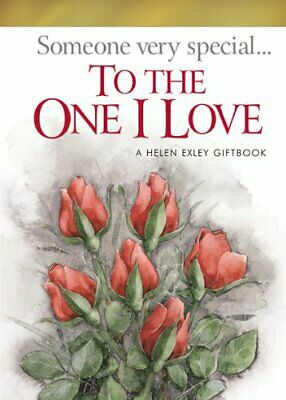 To the One I Love (Someone Very Special) by Helen Exley Book The Cheap Fast Free