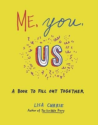 Me, You, Us: A Book to Fill Out Together (Paperback), Currie, Lisa, 97818461488.