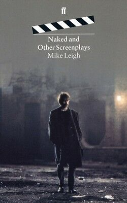 Naked and Other Screenplays (Paperback), Leigh, Mike, 9780571173860