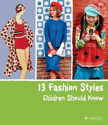 13 Fashion Styles Children Should Know (Hardcover), Werle, Simone, 9783791371344