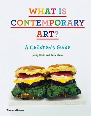 What is Contemporary Art?: A Children's Guide (Hardcover), Klein,. 9780500515891