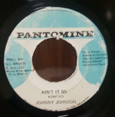 "7"" Single: Johnny Johnson - Ain't It So (Pantomine), soulful vocal, lovely dub!"