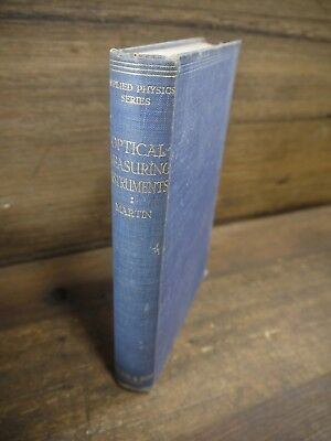 "Rare 1924 1st Edition ""OPTICAL MEASURING INSTRUMENTS"" by L.C.Martin Engineering"
