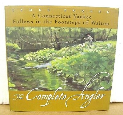The Complete Angler A Ct Yankee Follows In The Footsteps Of Walton