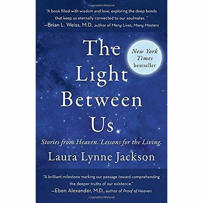 The Light Between Us: Stories from Heaven. Lessons for  - Paperback NEW Laura Ly