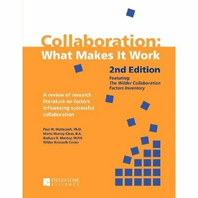 Collaboration: What Makes It Work - Paperback NEW Paul W. Mattess 2001-06