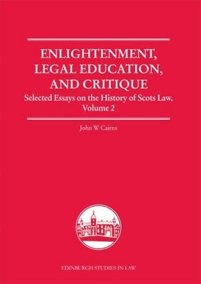 Enlightenment, Legal Education, and Critique: v.2: Selected Essay...