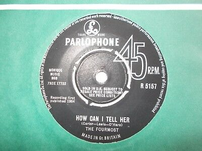 "Ex  Uk  Parlophone - The Fourmost - ""how Can I Tell Her"" / ""you Got That Way"""