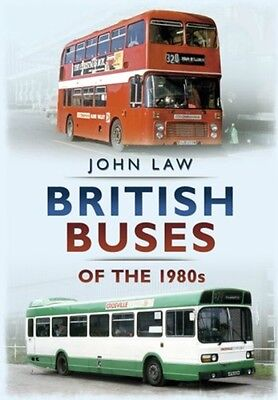 British Buses of the 1980s (Paperback), Laws, John, 9781781552278
