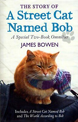 The Story of A Street Cat Named Bob - A Special Two-Book Omnibus by James Bowen
