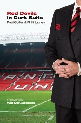 Red Devils in Dark Suits (Paperback), Collier, Paul, Hughes, Phil, 9781908724250