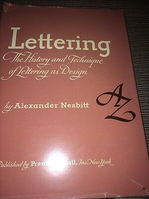 Lettering,The History And Technique Of Lettering As Design. By Alexander Nesbitt