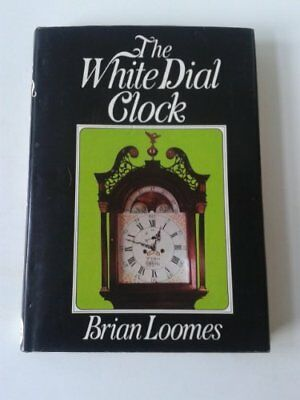 The White Dial Clock by Loomes, Brian Hardback Book The Cheap Fast Free Post