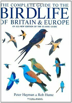 The Complete Guide to the Birdlife of Britain and Europe by Hume, Rob Hardback