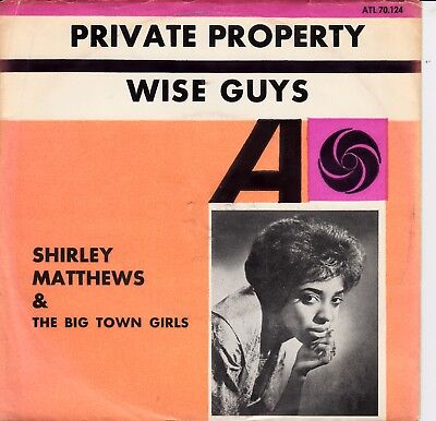 """7""""-   Shirley Matthews & The Big Town Girls = Private Property / Wise Guys"""