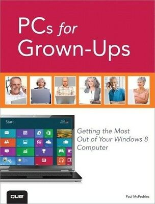 PCs for Grown-ups, Paul McFedries