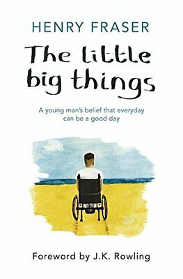 The Little Big Things: The Inspirational Memoir of the Year by Fraser, Henry The