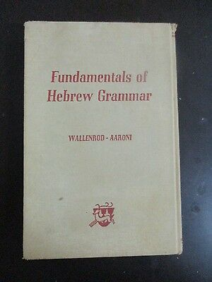 FUNDAMENTLAS OF HEBREW GRAMMAR,by WALLENROD - AARONI,261p,SHILO,USA,1949. cs2745
