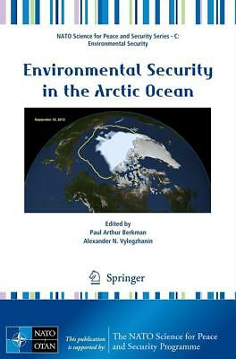 Environmental Security in the Arctic Ocean, Paul Arthur Berkman