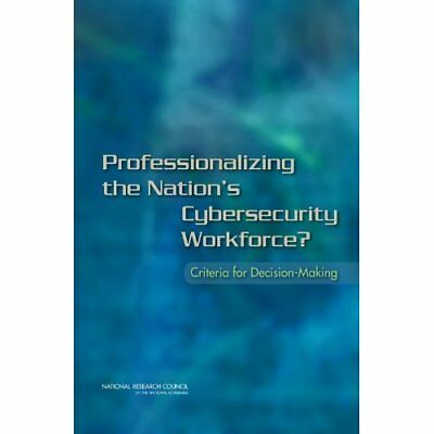 Professionalizing the Nation's Cybersecurity Workforce? - Paperback NEW Committe