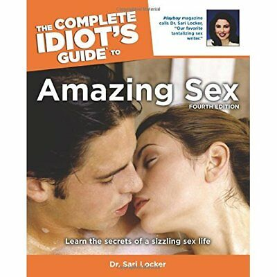 Complete Idiot's Guide to Amazing Sex, The (Complete Id - Paperback NEW Sari Loc