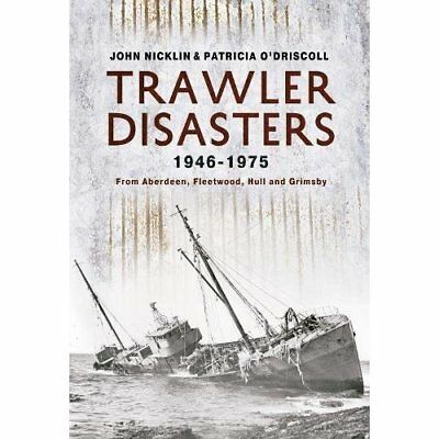 Trawler Disasters 1946-1975 - Paperback NEW Patricia O'Dris