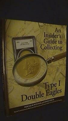 An Insider's Guide to Collecting Type I Double Eagles Douglas Winter Adam Crum