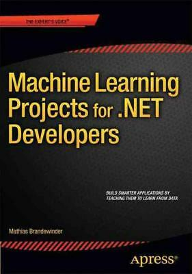 Machine Learning Projects For .Net Developers - New Paperback Book