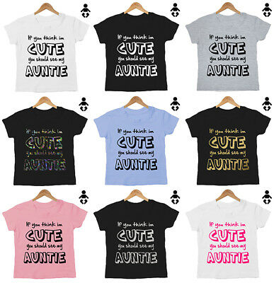 IF YOU THINK I'M CUTE YOU SHOULD SEE MY AUNTIE, Funny, Baby / Childs, T-Shirt