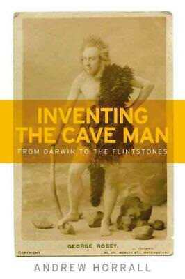 Inventing The Cave Man - Horrall, Andrew - New Hardcover Book