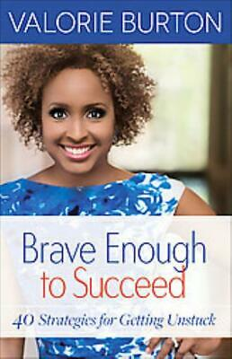 Brave Enough To Succeed - Burton, Valorie - New Paperback