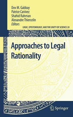 Approaches to Legal Rationality [Springer-Verlag GmbH]
