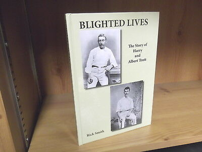 Blighted Lives: Story of Harry and Albert Trott - Signed Limited Edition (2010)