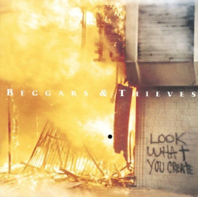 Beggars & Thieves-Look What You Create  Cd New