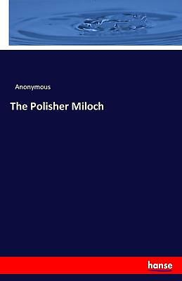 The Polisher Miloch Anonymous