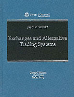 Exchanges and Alternative Trading Systems: Law and Regulation (Special Reports)