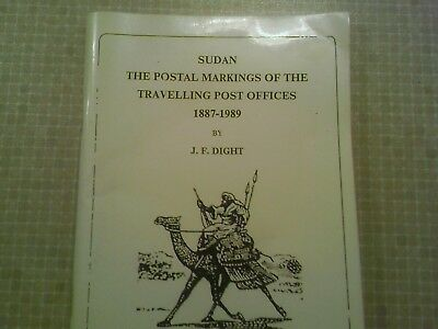 Sudan The Postal Markings of the Travelling Post Offices 1887-1989 by J Dight