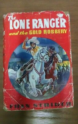 The Lone Ranger and the Gold Robbery 1939 Hardcover Fran Striker Vintage