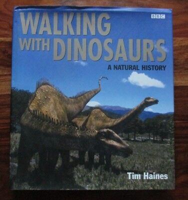 WALKING WITH DINOSAURS : A Natural History by Tim Haines (Hardback, 1999)