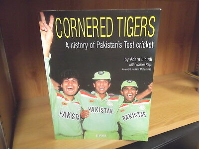 Cornered Tigers: A History of Pakistan's Test Cricket by Adam Licudi (1997)