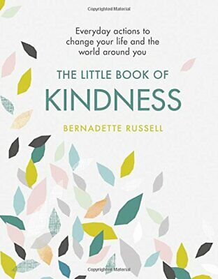 The Little Book of Kindness: Everyday actions to chang... by Russell, Bernadette
