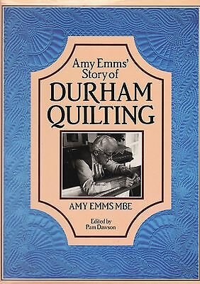 Amy Emms Story Of Durham Quilting Book