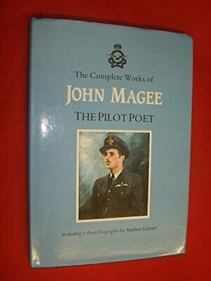 The Complete Works of John Magee, the pilot poet by Magee, John Hardback Book